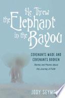 He Threw the Elephant in the Bayou Book