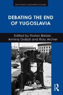 Debating the End of Yugoslavia [Pdf/ePub] eBook