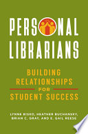 Personal Librarians  Building Relationships for Student Success