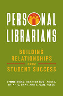 Personal Librarians: Building Relationships for Student Success Book