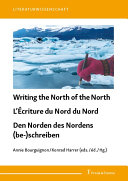 Writing the North of the North   L     criture du Nord du Nord   Den Norden des Nordens  be  schreiben