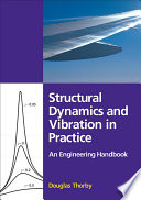 Structural Dynamics and Vibration in Practice Book
