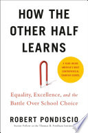 link to How the other half learns : equality, excellence, and the battle over school choice in the TCC library catalog