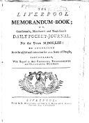 The Liverpool Memorandum Book  or Gentleman s  Merchant s  and Tradesman s Daily Pocket Book for     1753  etc