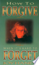 How To Forgive When It S Hard To Forget