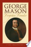 George Mason, Forgotten Founder
