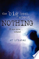 The Big Book About Nothing If Not Now When