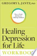 Healing Depression for Life Workbook