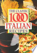 The Classic 1000 Italian Recipes