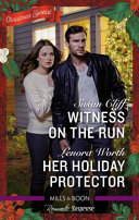 Romantic Suspense Duo Witness on the Run Her Holiday Protector