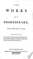 The Works of Shakespeare: The first part of King Henry IV. The second part of King Henry IV. The life of King Henry V