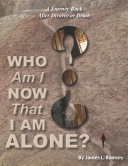 Who Am I Now That I Am Alone? A Journey Back after Divorce or Death Pdf/ePub eBook