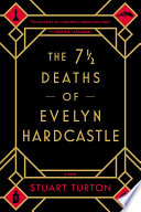 The 7 1⁄2 Deaths of Evelyn Hardcastle Stuart Turton Cover