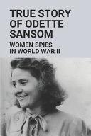 True Story Of Odette Sansom