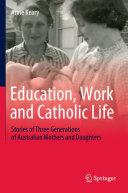 Education  Work and Catholic Life