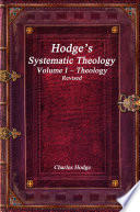 Hodge  s Systematic Theology Volume I    Theology Revised