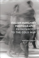 Italian Humanist Photography from Fascism to the Cold War Pdf
