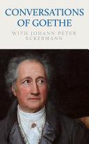 Pdf Conversations of Goethe with Johann Peter Eckermann Telecharger