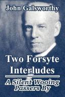Two Forsyte Interludes