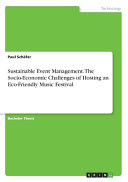 Sustainable Event Management The Socio Economic Challenges Of Hosting An Eco Friendly Music Festival
