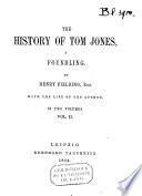 The History Of Tom Jones A Foundling With The Life Of The Author