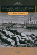 Social and Economic Networks in Early Massachusetts