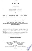 Facts respecting the present state of the Church in Ireland  Third edition  revised and enlarged