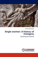 Single Women  A History of Misogyny