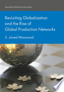 Revisiting Globalization and the Rise of Global Production Networks