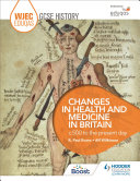 WJEC Eduqas GCSE History: Changes in Health and Medicine in Britain, c.500 to the present day