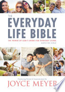 """The Everyday Life Bible: The Power of God's Word for Everyday Living"" by Joyce Meyer"