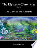 Download The Elphame Chronicles - Part 7 - The Cave of the Ancients Book