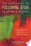 The Spirituality of Following Jesus in John s Gospel