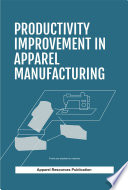 Productivity Improvement in Apparel Manufacturing Book