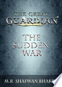 The Great Guardian  The Sudden War
