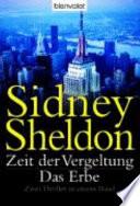 Zeit der Vergeltung  : Das Erbe. 2 Romane in einem Band. Sidney Sheldon