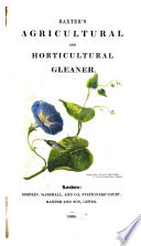 The Agricultural and Horticultural Gleaner, Containing Important Discoveries and Improvements in Farming, Gardening and Floriculture, Etc