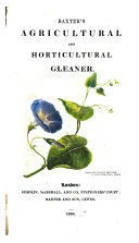 The Agricultural and Horticultural Gleaner  Containing Important Discoveries and Improvements in Farming  Gardening and Floriculture  Etc