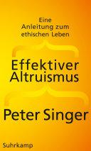 Effektiver Altruismus: Eine Anleitung zum ethischen Leben