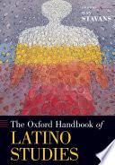 The Oxford Handbook Of Latino Studies