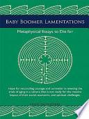 Baby Boomer Lamentations
