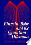 Einstein  Bohr and the Quantum Dilemma Book PDF