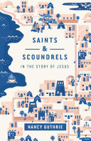 Pdf Saints and Scoundrels in the Story of Jesus