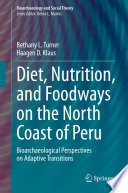 Diet Nutrition And Foodways On The North Coast Of Peru Book PDF