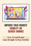 Improve Your Website Visibility On Search Engines Book