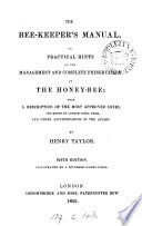 The bee keeper s manual  or  Practical hints on the management of the honey bee