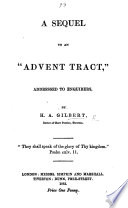 A sequel to an    Advent Tract     addressed to enquirers
