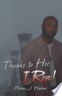Thanks to Her  I Rose