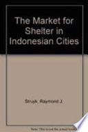 The Market for Shelter in Indonesian Cities