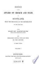 History of the Affairs of Church and State in Scotland  from the Beginning of the Reformation to the Year 1568